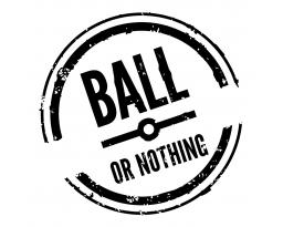 Ball or Nothing